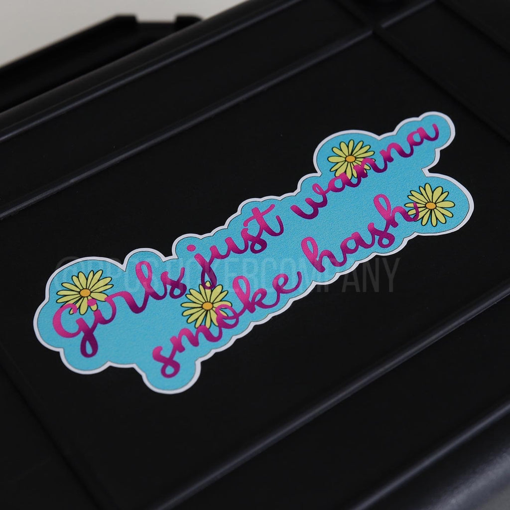 Girls Just Wanna Smoke Hash Sticker