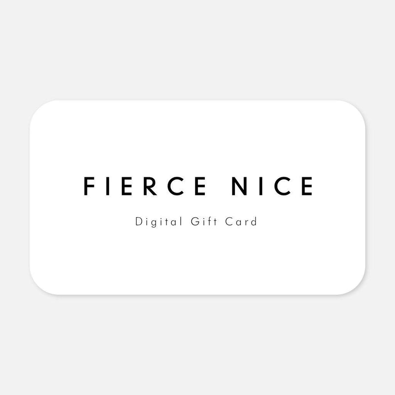 Gift Card - Fierce Nice