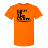 Shut Up and Skate T-Shirt on Neon Orange on Shirt or Crop Top