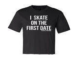 I Skate on the First Date T-Shirt (Wholesale)