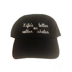Life's Better on Roller Skates Black Dad Hat