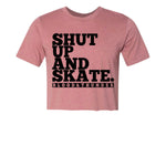 Shut Up and Skate Mauve T-Shirt or Crop Top