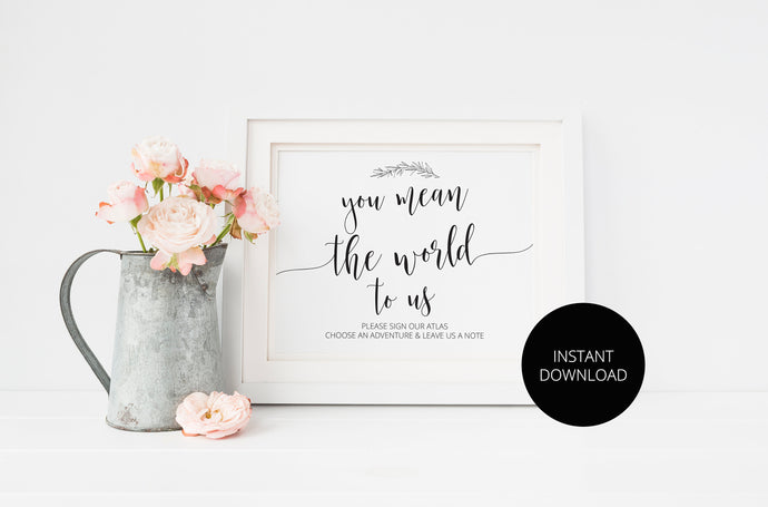 You mean the world to us, Sign Our Atlas, Wedding Sign, Guest book alternative, Guestbook Printable, Wedding Please Sign, Instant Download