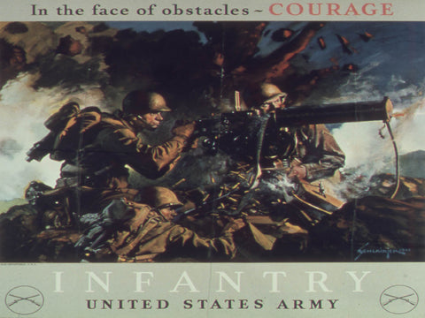 In the Face of Obstacles - Courage. Infantry. United States Army.
