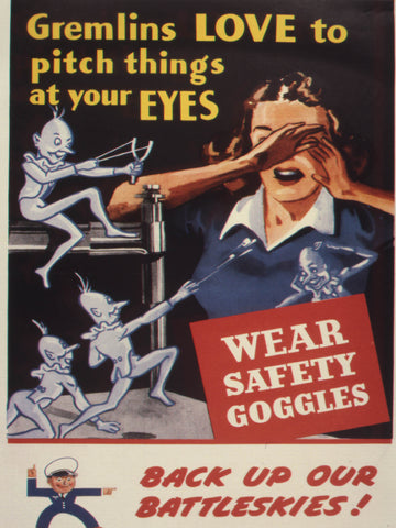 Gremlins love to pitch things at your eyes. Wear safety goggles. Back up our battleskies!