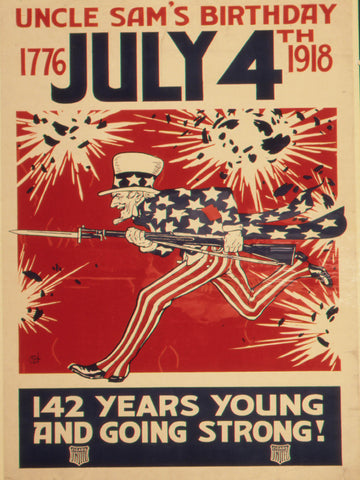 Uncle Sam's Birthday. 1776- July 4th 1918. 142 Years Young and Going Strong.  ca. 1917