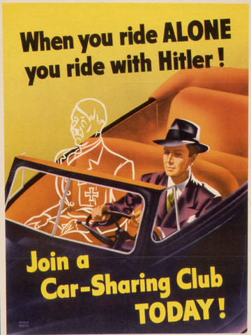 WHEN YOU RIDE ALONE YOU RIDE WITH HITLER. JOIN A CAR-SHARING CLUB TODAY.