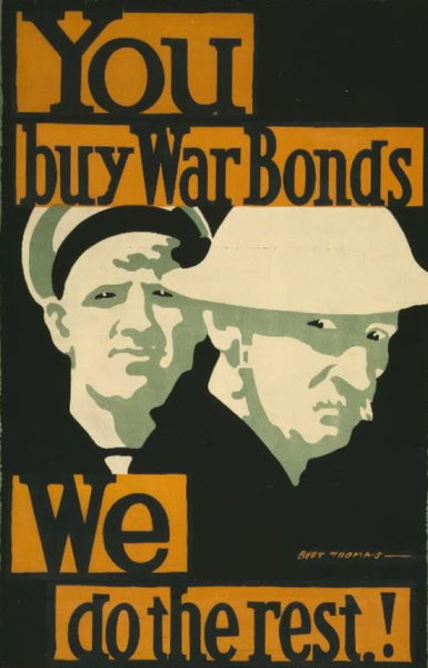 You buy war bonds. We do the rest!