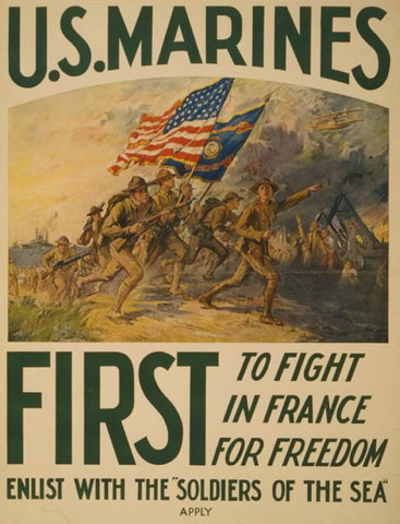 "U.S. Marines - first to fight in France for freedom Enlist with the ""soldiers of the sea"" /"