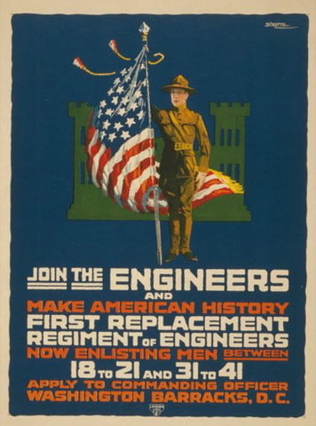 Join the engineers and make American history First replacement regiment of engineers /