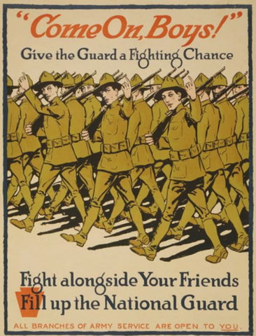 Come on Boys! Give the Guard a fighting chance Fight alongside your friends - Fill up the National Guard.