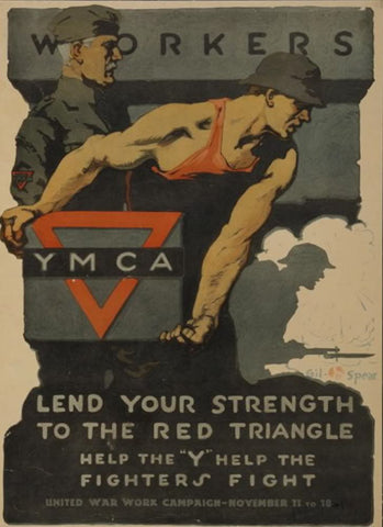 "Workers lend your strength to the red triangle - Help the ""Y"" help the fighters fight - United War Work Campaign - November 11 to 18"