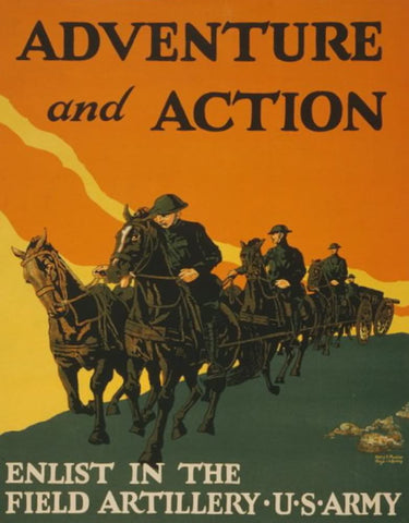 Adventure and action Enlist in the field artillery U.S. Army /