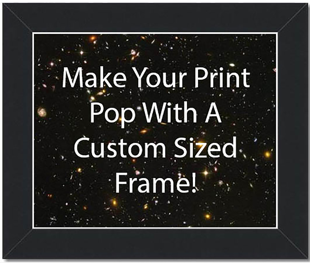 Make Your Print Pop With A Custom Sized Frame!