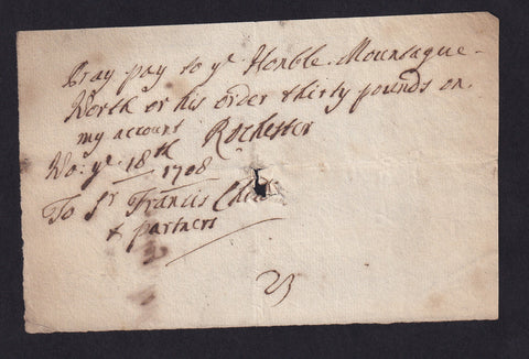 Childs Bank, Sr. Francis Child, pray pay Noble Montague North £30 (1708) Rochester, Poor
