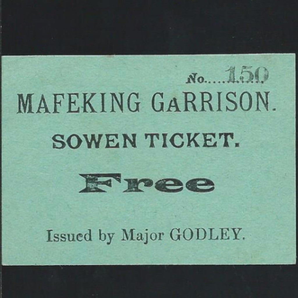 Siege of Mafeking Sowen Ticket (1899-1900), issued by Major Godley, 5 recorded, ex Ineson collection, EF - Colin Narbeth & Son Ltd. - 1