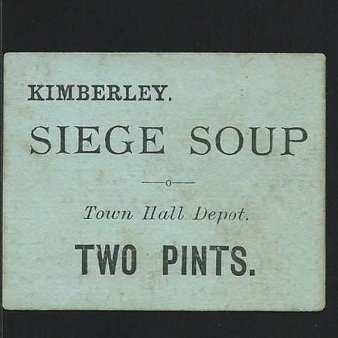Siege of Kimberley Soup Ticket, 2 Pints, green (Town Hall depot) Ineson 301, extremely rare, 5 or under recorded