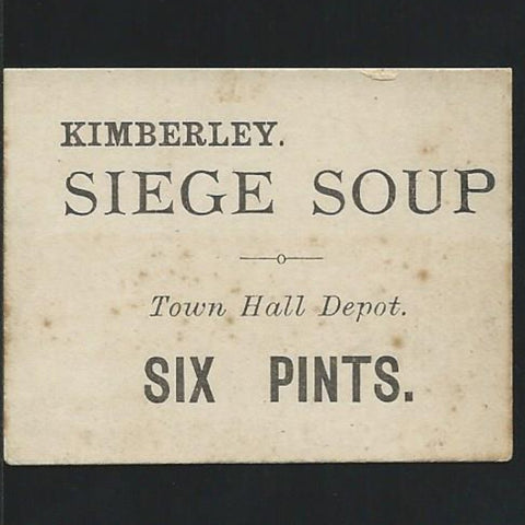 Siege of Kimberly Soup Ticket 6 Pints (Town Hall depot) Ineson 306, extremely rare, 5 or under recorded