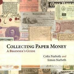 Collecting Paper Money by Colin & Simon Narbeth - Colin Narbeth & Son Ltd.