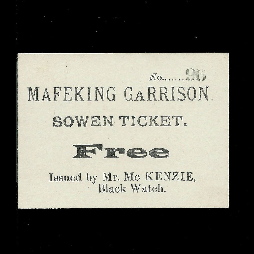 Mafeking Siege Sowen Ticket no.26, issued by Mr. McKenzie, Black Watch, Ineson 281 plate note, extremely rare (5 or under recorded)