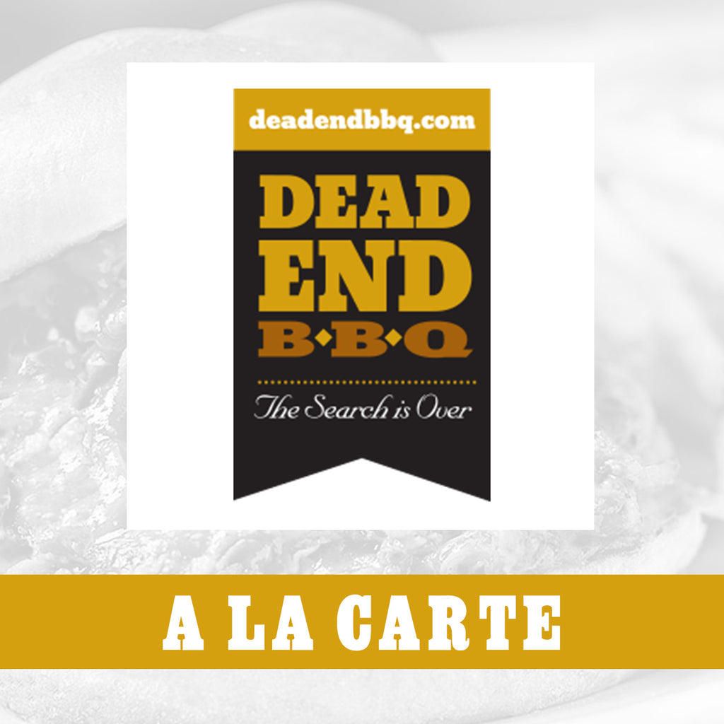 Dead End BBQ a La Carte Choices