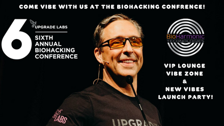 Come VIBE with us at the Biohacking Confrence!