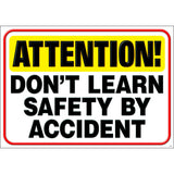 ATTENTION DONT LEARN SAFETY BY - Honor Roll Childcare Supply
