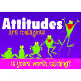 ATTITUDES ARE CONTAGIOUS POSTER - Honor Roll Childcare Supply