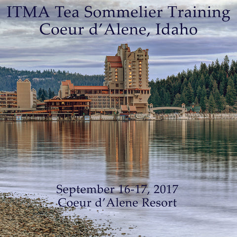 ITMA Certified Tea Sommelier Training, Coeur d'Alene, Idaho