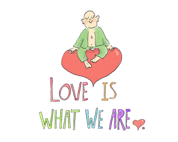 Love Is What We Are