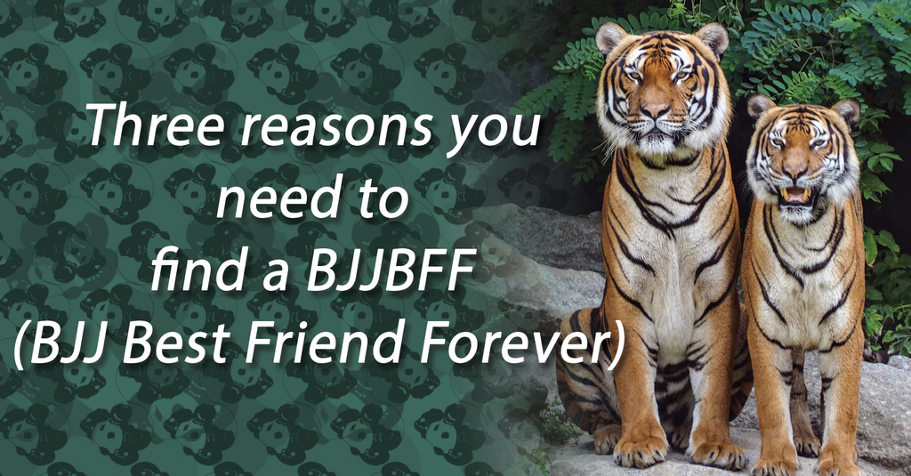 Three Reasons You Need to Find a BJJBFF (BJJ Best Friend Forever)