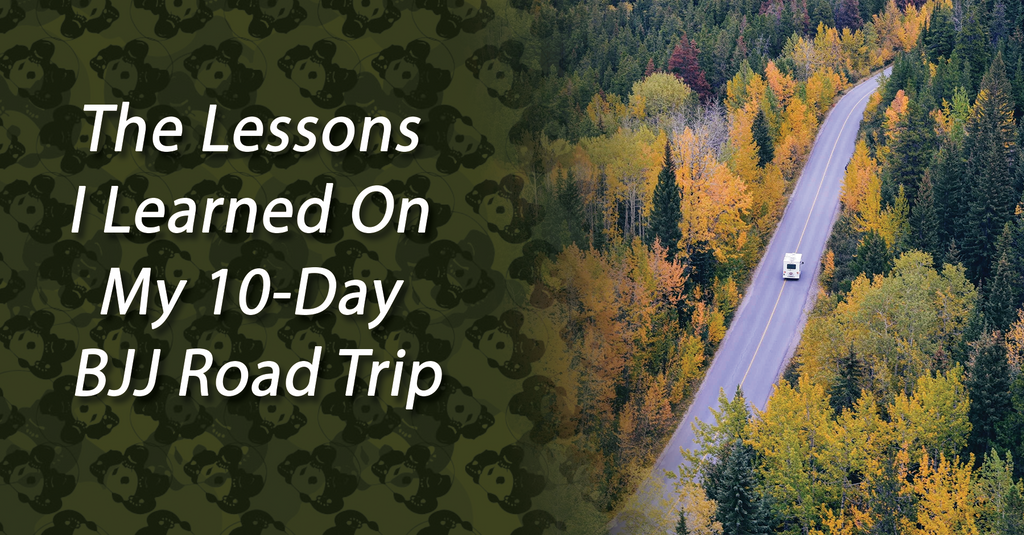 The Lessons I Learned On My 10-Day BJJ Road Trip