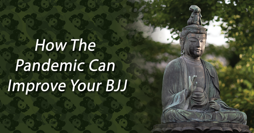 How The Pandemic Can Improve Your BJJ