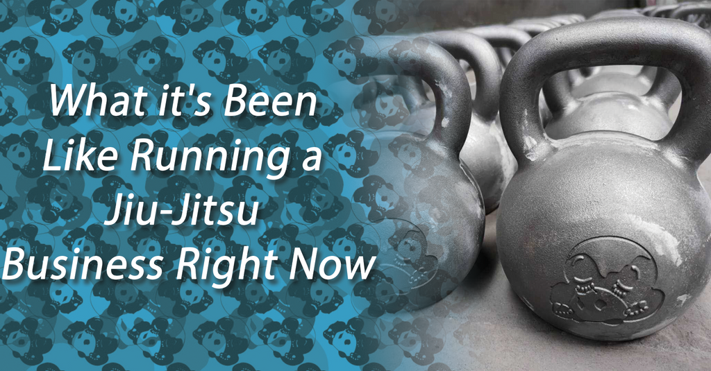 What It's Been Like Running a Jiu-Jitsu Business Right Now
