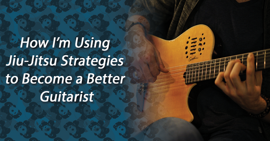 How I'm Using Jiu-Jitsu Strategies to Become a Better Guitarist