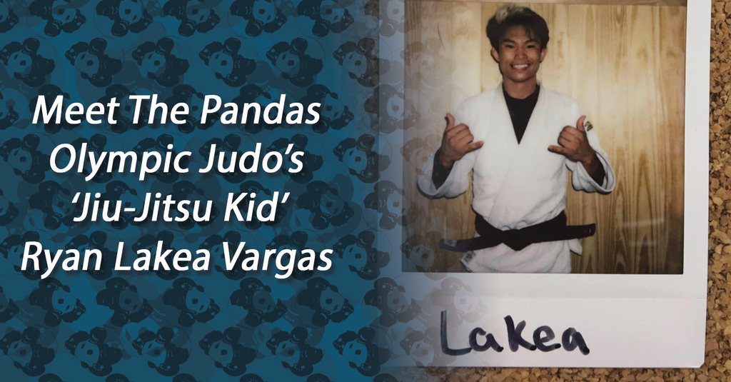 Meet The Pandas -- Olympic Judo's 'Jiu-Jitsu Kid' -- Ryan Lakea Vargas