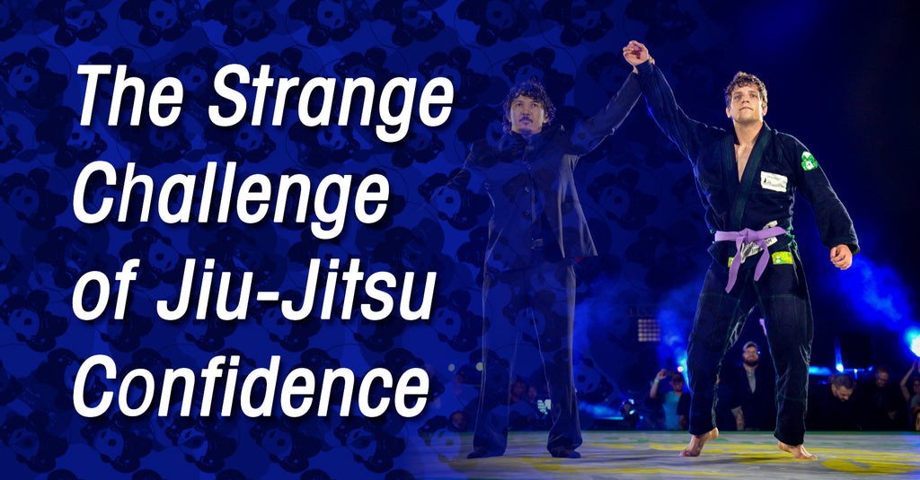 The Strange Challenge of Jiu-Jitsu Confidence