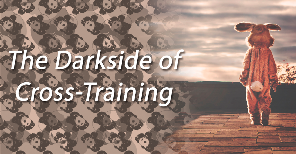 The Darkside of Cross-Training