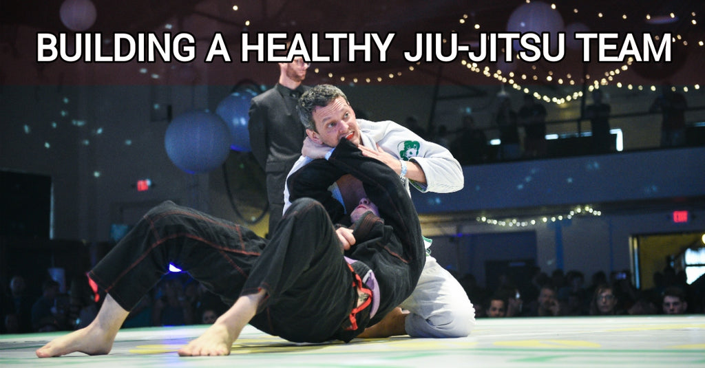 Building a Healthy Jiu-Jitsu Team