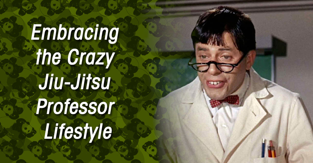 Embracing the Crazy Jiu-Jitsu Professor Lifestyle
