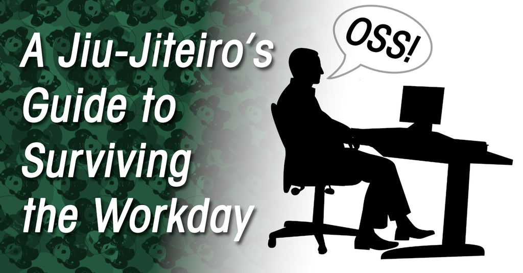 A Jiu-Jiteiro's Guide to Surviving the Workday