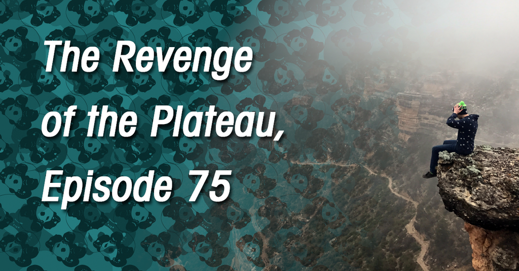 The Revenge of the Plateau, Episode 75