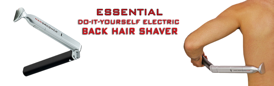 essential do it yourself back hair shaver and trimmer