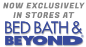 exclusively in stores at Bed Bath & Beyond locations