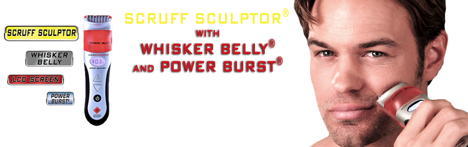SCRUFF SCULPTOR PRO with WHISKER BELLY and POWER BURST