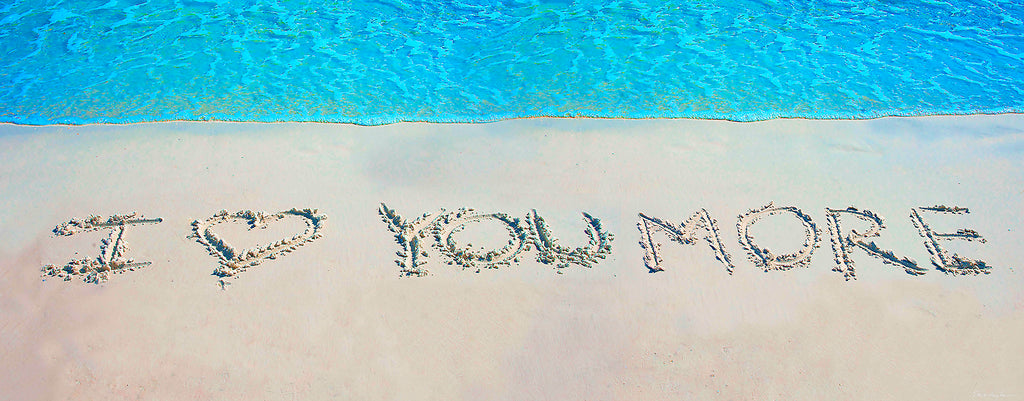 i love you more, tropical art prints, photography beach, panoramic, message in sand