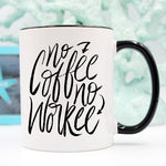 No Coffee No Workee, Funny Coffee Mug, Cute Coffee