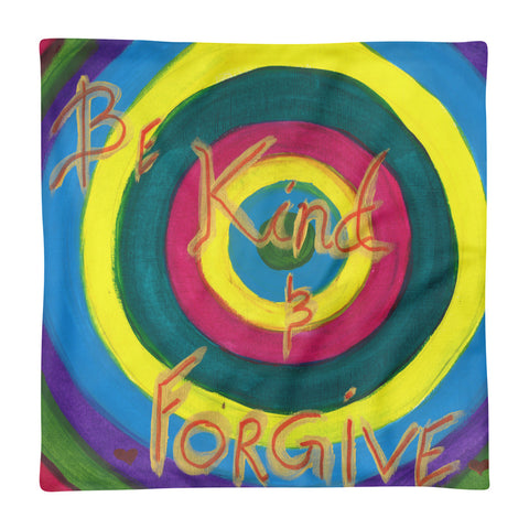 Pillow Case - Be Kind & Forgive
