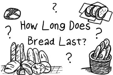 How Long Does Bread Last? The Complete Guide