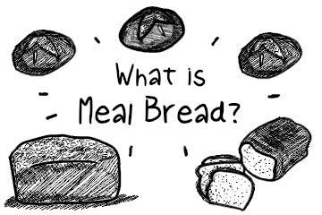 What is Meal Bread? The Complete Guide